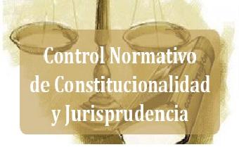 Control Normativo de Constitucionalidad y Jurisprudencia