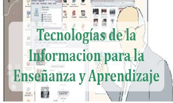 Tecnologías de la Información para la Enseñanza y Aprendizaje