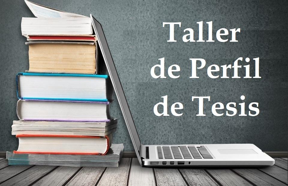 Taller de Perfil de Tesis - Dr. Marcelino Tapia