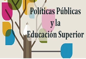 Políticas Públicas y la Educación Superior