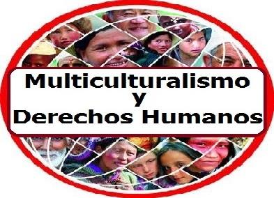 Multiculturalismo y Derechos Humanos
