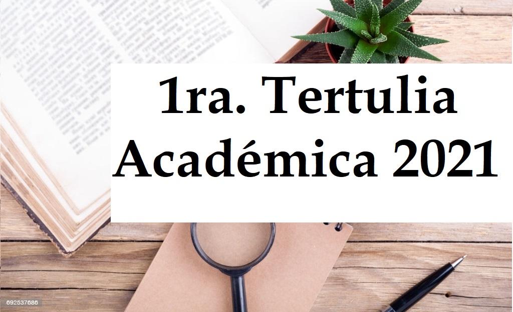 1ra Tertulia Académica 2021
