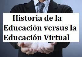 Historia de la Educación versus la Educación Virtual