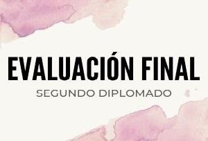 EVALUACIÓN FINAL SEGUNDO DIPLOMADO